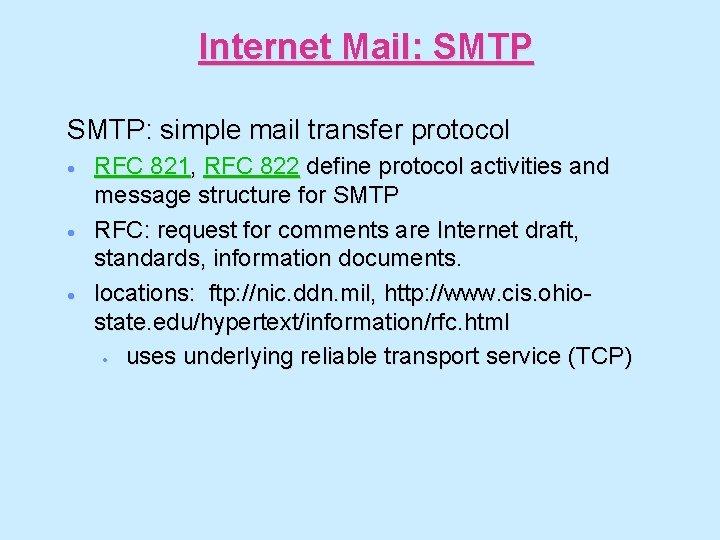 Internet Mail: SMTP: simple mail transfer protocol · · · RFC 821, RFC 822