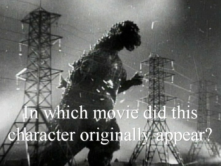 In which movie did this character originally appear?
