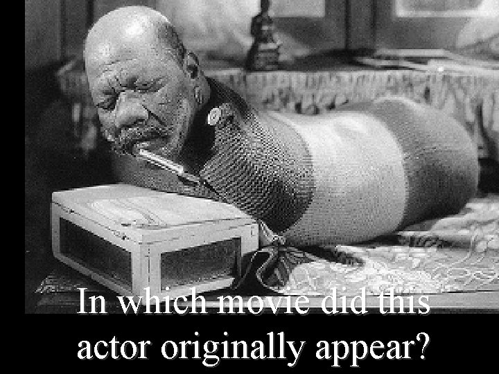 In which movie did this actor originally appear?