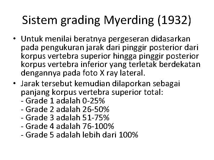 Sistem grading Myerding (1932) • Untuk menilai beratnya pergeseran didasarkan pada pengukuran jarak dari