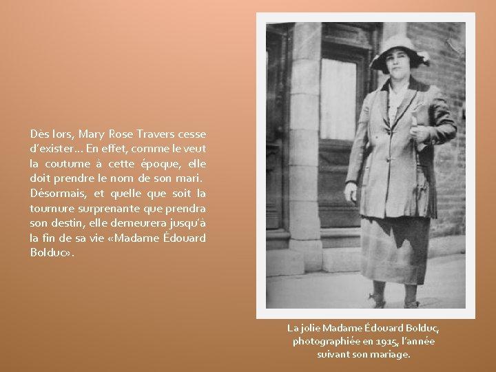 Dès lors, Mary Rose Travers cesse d'exister… En effet, comme le veut la coutume