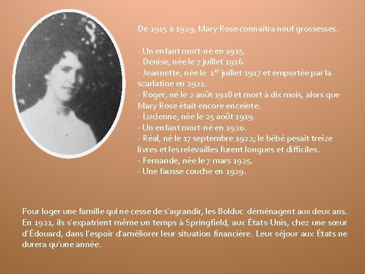 De 1915 à 1929, Mary Rose connaîtra neuf grossesses. - Un enfant mort-né en