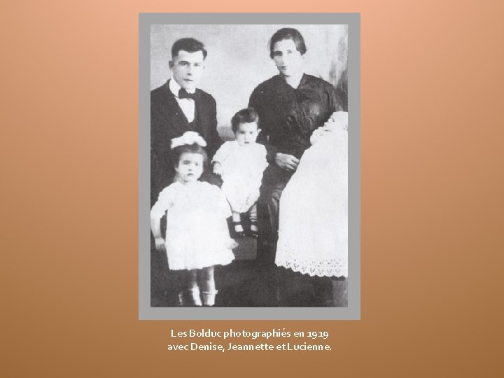 Les Bolduc photographiés en 1919 avec Denise, Jeannette et Lucienne.