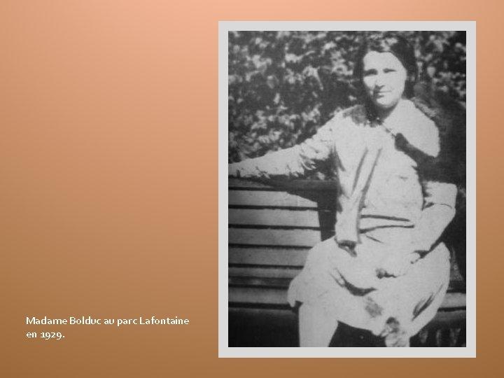 Madame Bolduc au parc Lafontaine en 1929.