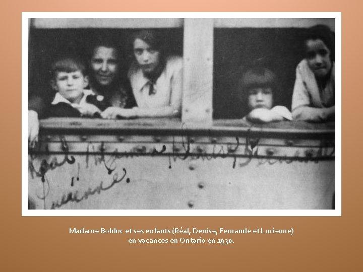 Madame Bolduc et ses enfants (Réal, Denise, Fernande et Lucienne) en vacances en Ontario
