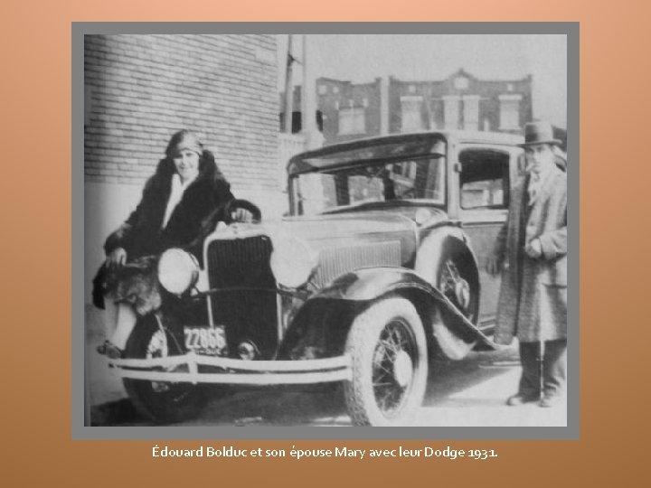 Édouard Bolduc et son épouse Mary avec leur Dodge 1931.