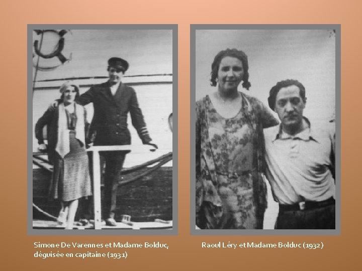 Simone De Varennes et Madame Bolduc, déguisée en capitaine (1931) Raoul Léry et Madame