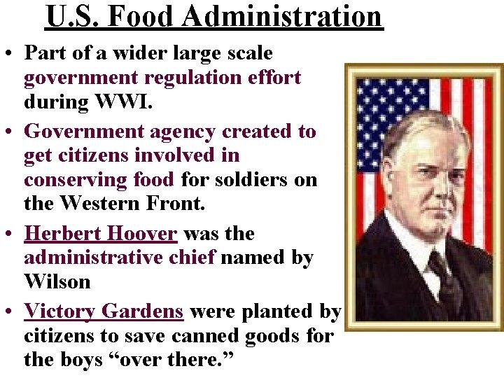 U. S. Food Administration • Part of a wider large scale government regulation effort