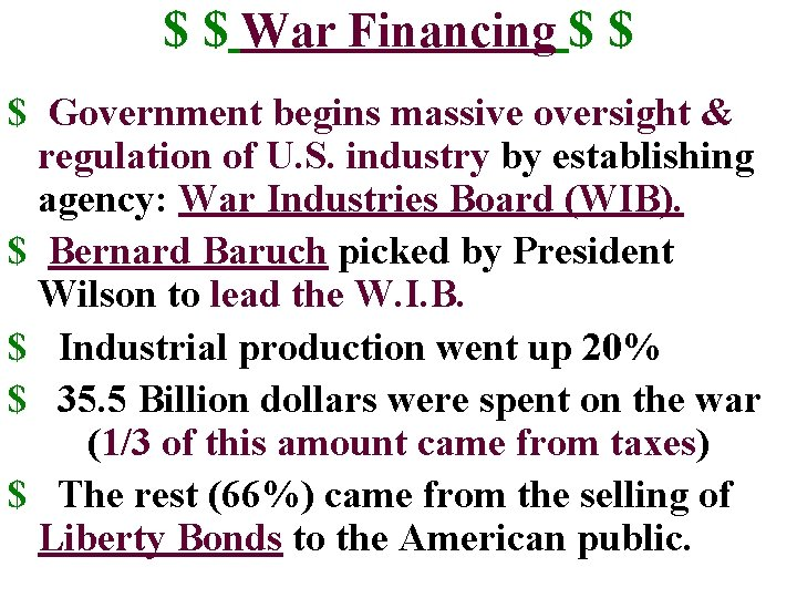$ $ War Financing $ $ $ Government begins massive oversight & regulation of