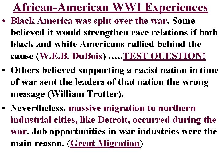 African-American WWI Experiences • Black America was split over the war. Some believed it