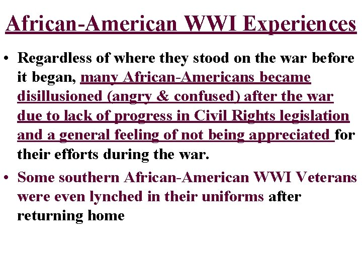 African-American WWI Experiences • Regardless of where they stood on the war before it