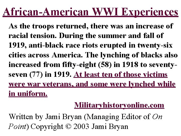 African-American WWI Experiences As the troops returned, there was an increase of racial tension.