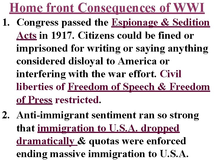 Home front Consequences of WWI 1. Congress passed the Espionage & Sedition Acts in