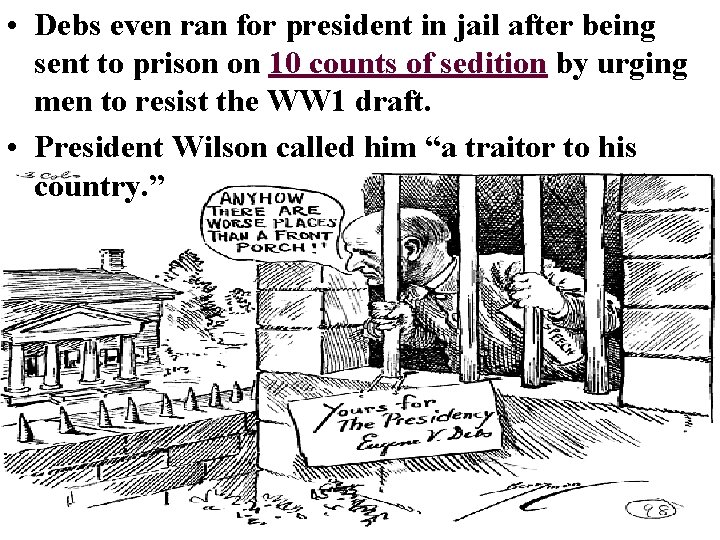 • Debs even ran for president in jail after being sent to prison