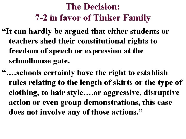 """The Decision: 7 -2 in favor of Tinker Family """"It can hardly be argued"""