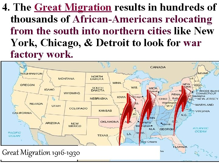 4. The Great Migration results in hundreds of thousands of African-Americans relocating from the
