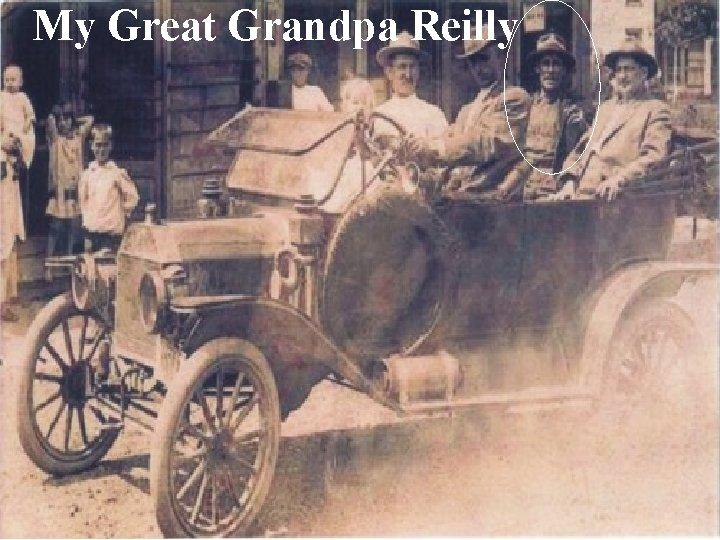 My Great Grandpa Reilly