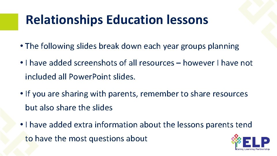 Relationships Education lessons • The following slides break down each year groups planning •