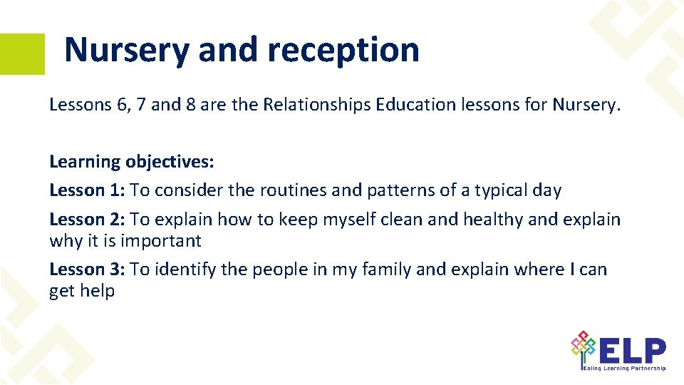 Nursery and reception Lessons 6, 7 and 8 are the Relationships Education lessons for