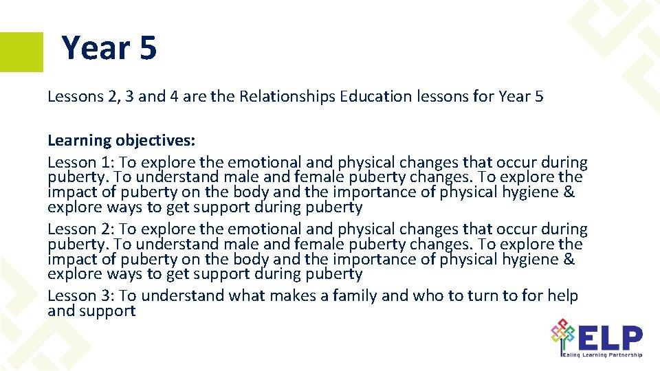 Year 5 Lessons 2, 3 and 4 are the Relationships Education lessons for Year