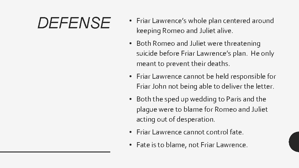 DEFENSE • Friar Lawrence's whole plan centered around keeping Romeo and Juliet alive. •