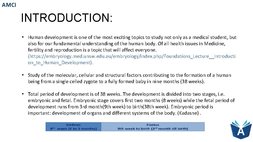 AMCI INTRODUCTION: • Human development is one of the most exciting topics to study