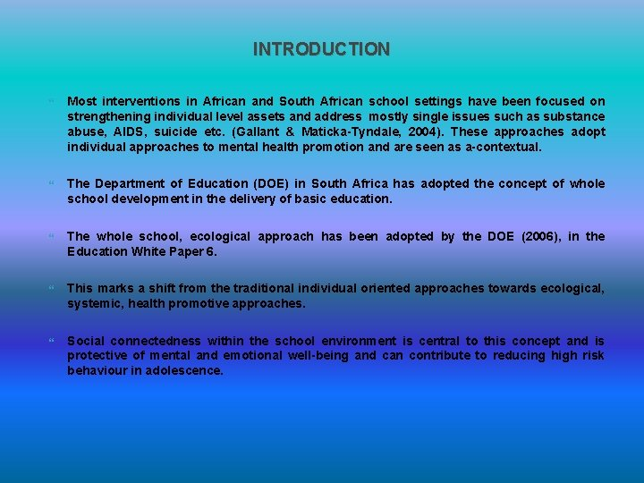 INTRODUCTION Most interventions in African and South African school settings have been focused on