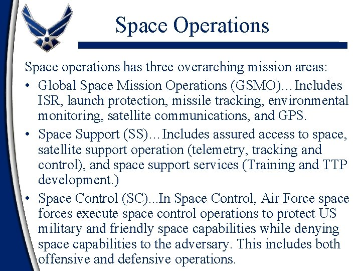 Space Operations Space operations has three overarching mission areas: • Global Space Mission Operations