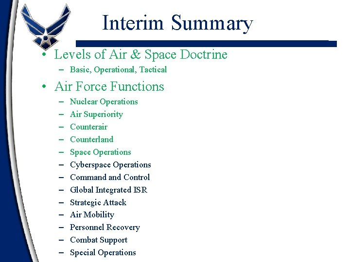 Interim Summary • Levels of Air & Space Doctrine – Basic, Operational, Tactical •