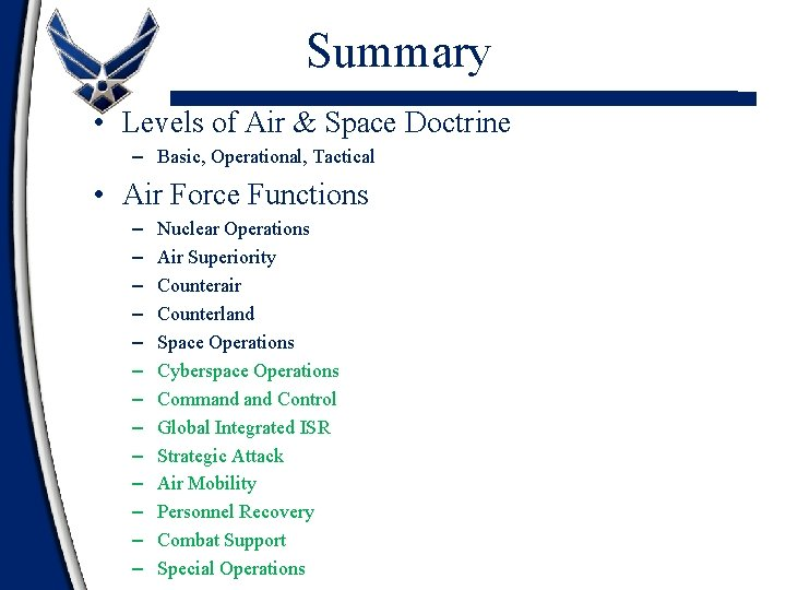 Summary • Levels of Air & Space Doctrine – Basic, Operational, Tactical • Air