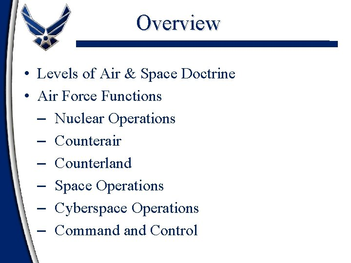 Overview • Levels of Air & Space Doctrine • Air Force Functions – Nuclear