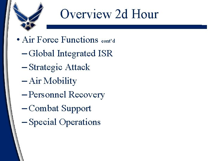 Overview 2 d Hour • Air Force Functions cont'd – Global Integrated ISR –