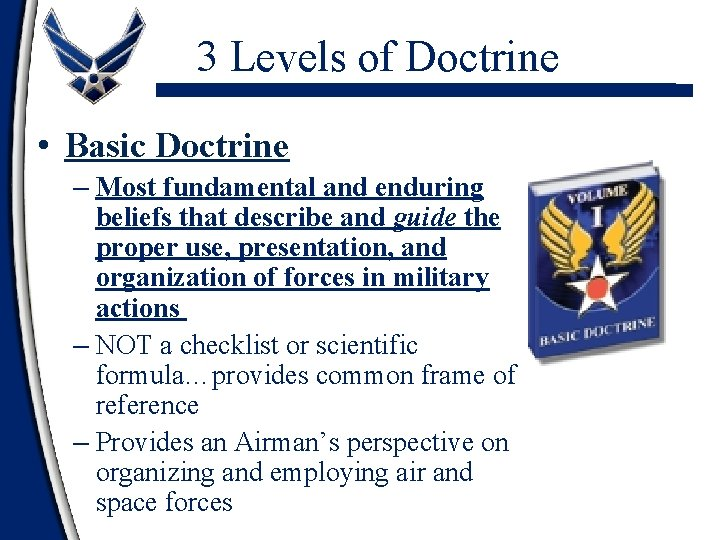 3 Levels of Doctrine • Basic Doctrine – Most fundamental and enduring beliefs that