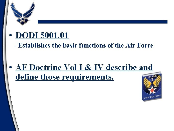 • DODI 5001. 01 - Establishes the basic functions of the Air Force