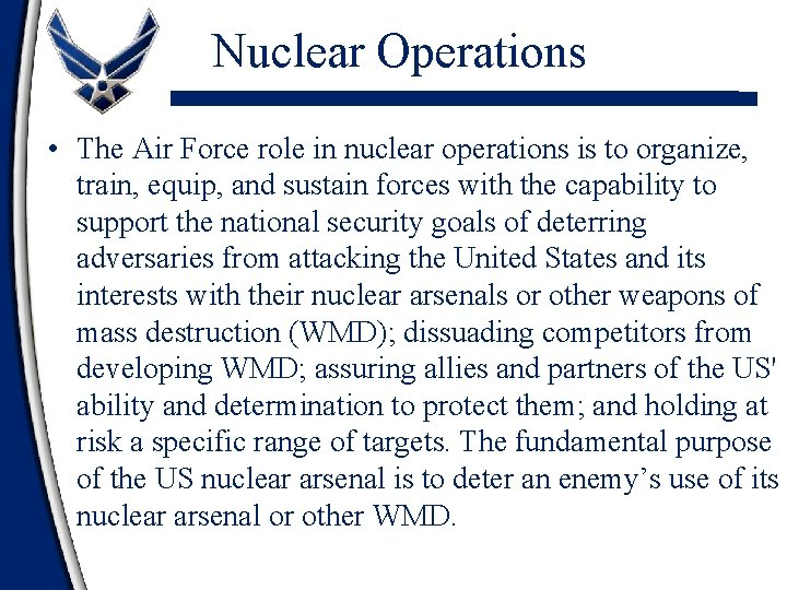 Nuclear Operations • The Air Force role in nuclear operations is to organize, train,