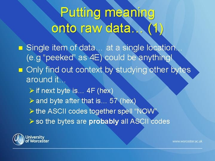Putting meaning onto raw data… (1) n n Single item of data… at a