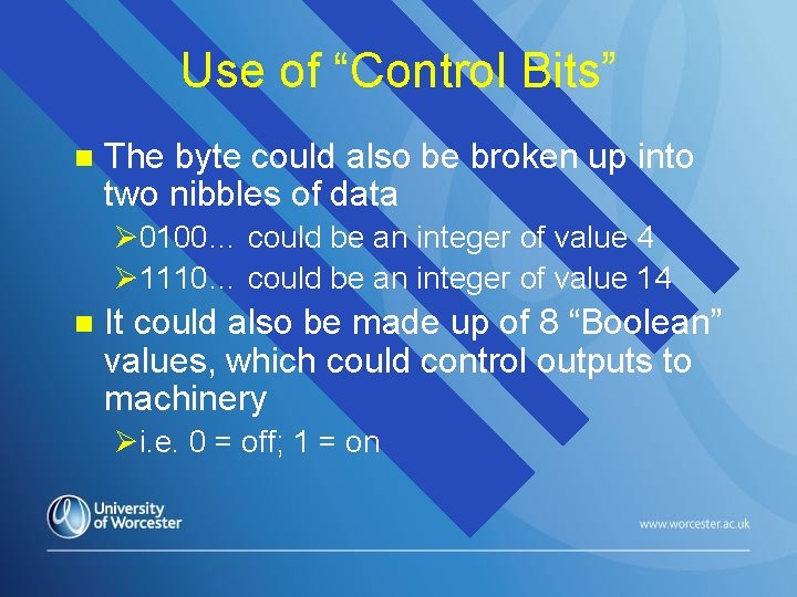 """Use of """"Control Bits"""" n The byte could also be broken up into two"""
