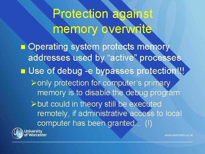 """Protection against memory overwrite Operating system protects memory addresses used by """"active"""" processes n"""