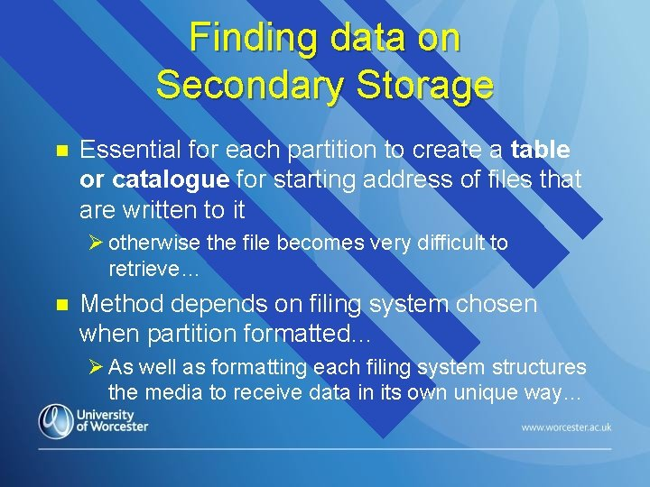 Finding data on Secondary Storage n Essential for each partition to create a table