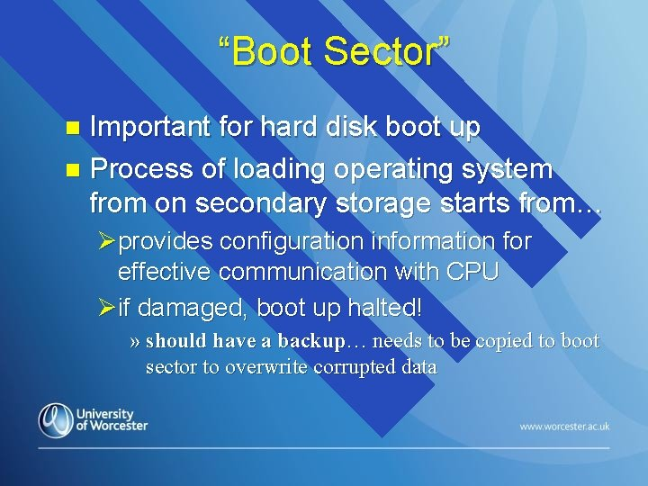 """""""Boot Sector"""" Important for hard disk boot up n Process of loading operating system"""