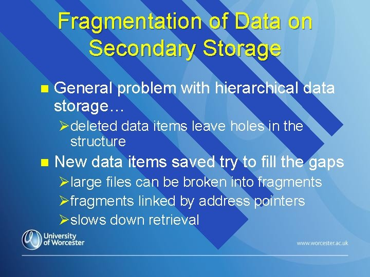 Fragmentation of Data on Secondary Storage n General problem with hierarchical data storage… Ødeleted