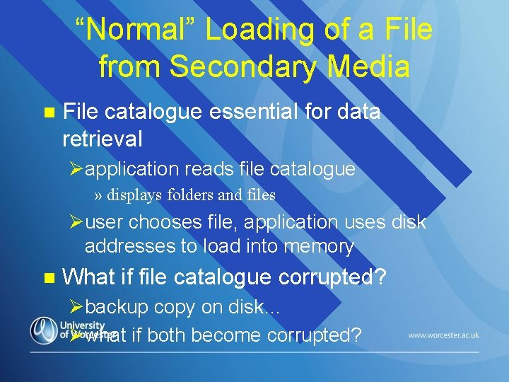 """""""Normal"""" Loading of a File from Secondary Media n File catalogue essential for data"""