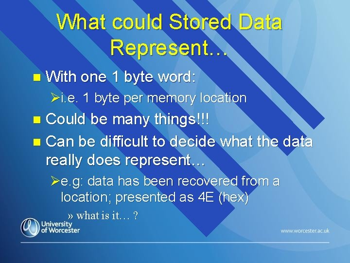 What could Stored Data Represent… n With one 1 byte word: Øi. e. 1