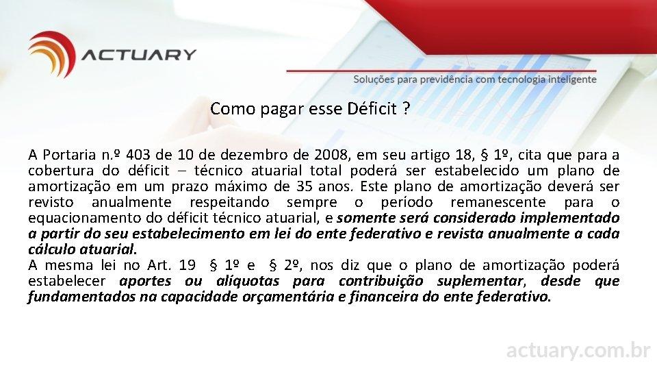 Como pagar esse Déficit ? A Portaria n. º 403 de 10 de dezembro