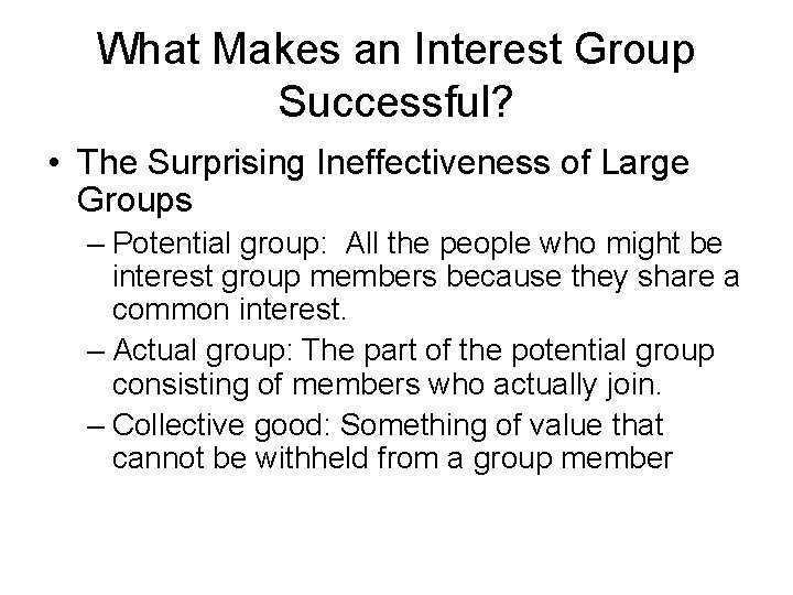 What Makes an Interest Group Successful? • The Surprising Ineffectiveness of Large Groups –