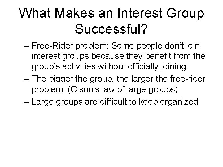 What Makes an Interest Group Successful? – Free-Rider problem: Some people don't join interest