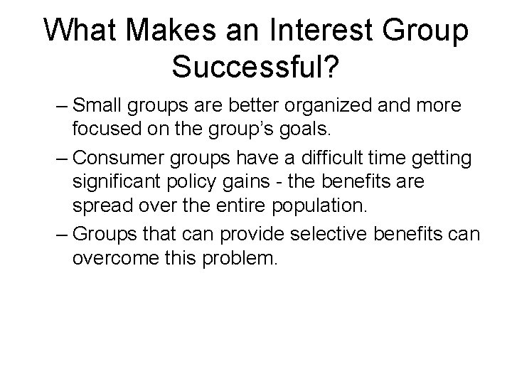 What Makes an Interest Group Successful? – Small groups are better organized and more