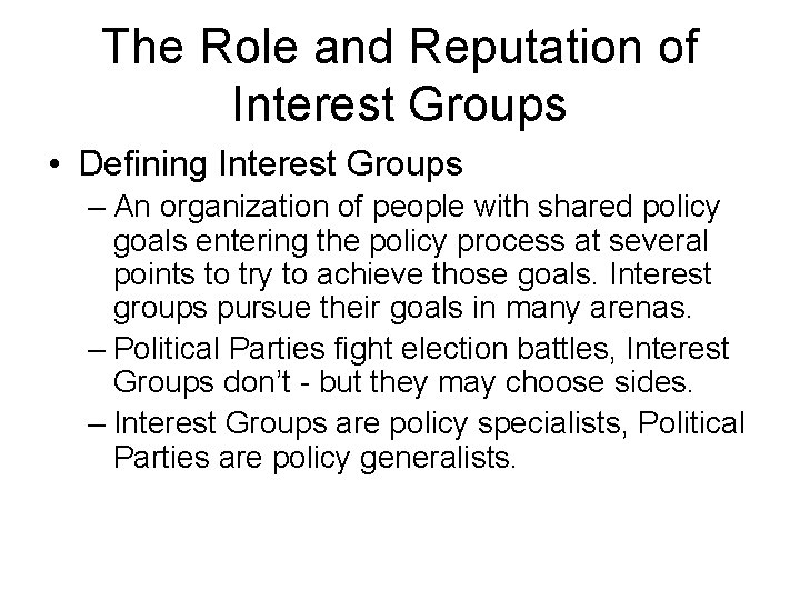 The Role and Reputation of Interest Groups • Defining Interest Groups – An organization