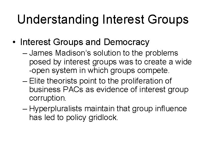 Understanding Interest Groups • Interest Groups and Democracy – James Madison's solution to the