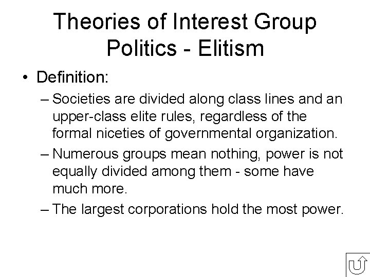 Theories of Interest Group Politics - Elitism • Definition: – Societies are divided along